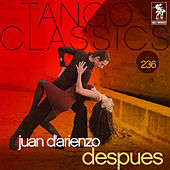 Play & Download Tango Classics 236: Despues by Various Artists | Napster