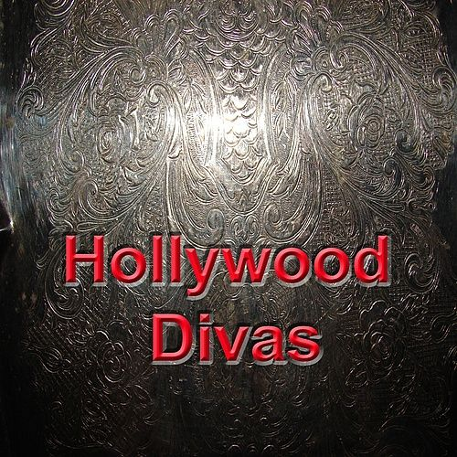 Play & Download Hollywood Divas by Various Artists | Napster