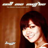 Call Me Maybe (The Electro House Levels E.P.) by Lingyi