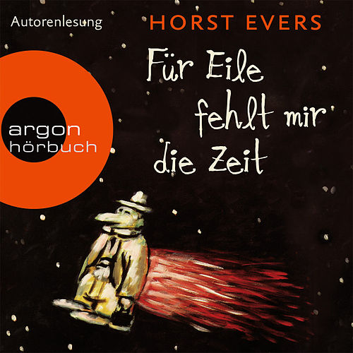 Play & Download Für Eile fehlt mir die Zeit (Ungekürzte Fassung) by Horst Evers | Napster