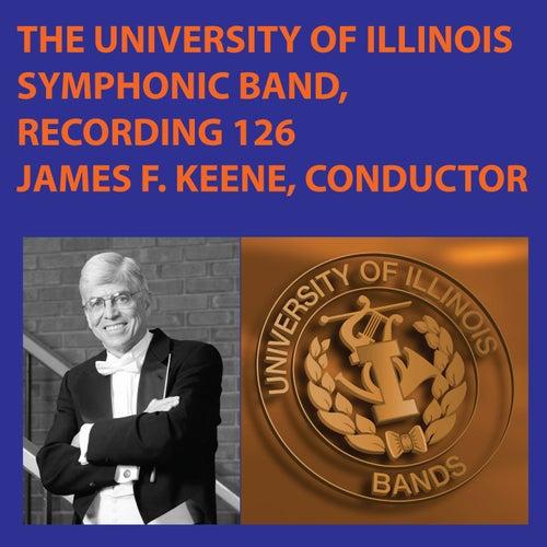 University of Illinois Symphonic Band Recording #126 by University Of Illinois Symphonic Band