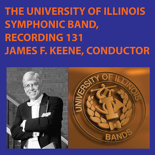 University of Illinois Symphonic Recording #131 by University Of Illinois Symphonic Band