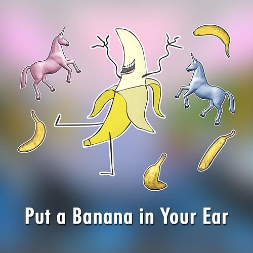 Put a Banana in Your Ear by Jason Steele