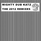 Play & Download The 2012 Remixes by Mighty Dub Katz | Napster