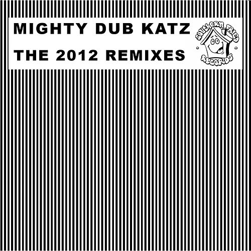 The 2012 Remixes by Mighty Dub Katz