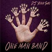 Play & Download One Man Band by DJ Yung Sho | Napster