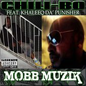 Mobb Muzik (feat. Khaleeq Da' Punisher) by Chili-Bo