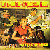Play & Download Getting Through by DJ T-Rock | Napster