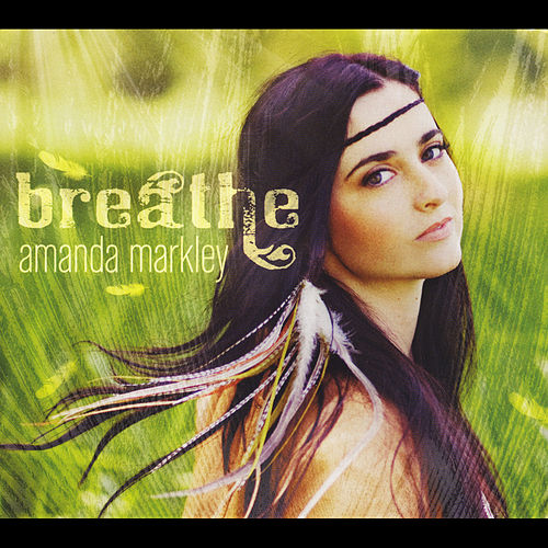 Play & Download Breathe by Amanda Markley | Napster