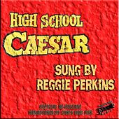 Play & Download High School Caesar (feat. John Neel Combo) by Reggie Perkins | Napster