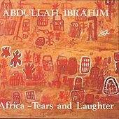 Play & Download Africa - Tears and Laughter by Abdullah Ibrahim | Napster