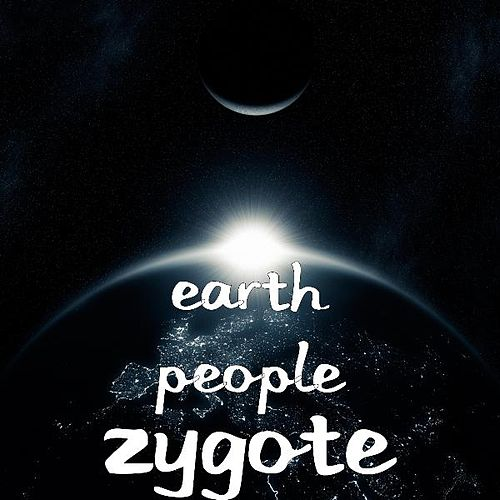 Play & Download Zygote by Earth People | Napster