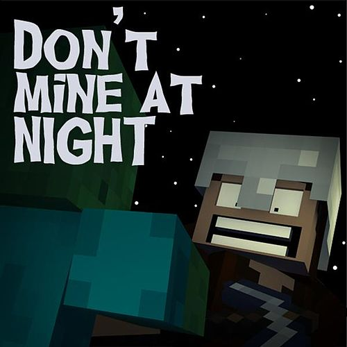 Play & Download Don't Mine At Night - Minecraft Parody by Brad Knauber | Napster