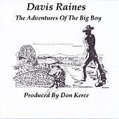 Play & Download The Adventures Of The Big Boy by Davis Raines | Napster