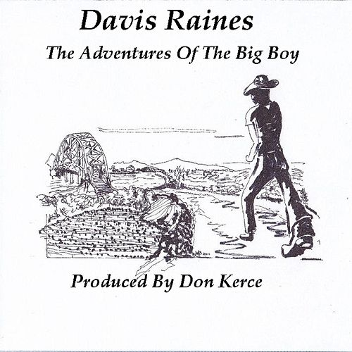 The Adventures Of The Big Boy by Davis Raines