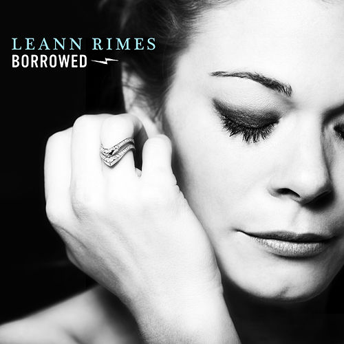 Borrowed (Single) by LeAnn Rimes