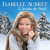 Play & Download L'arche de Noël by Isabelle Aubret | Napster