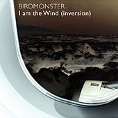 Play & Download I Am the Wind (Inversion) by Birdmonster | Napster