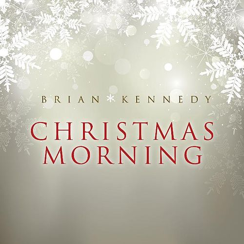 Play & Download Christmas Morning by Brian Kennedy | Napster