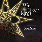 Play & Download We Three Kings by Trace Adkins | Napster