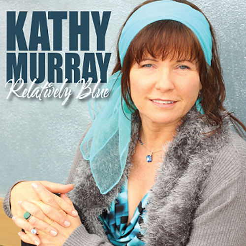 Play & Download Relatively Blue by Kathy Murray | Napster