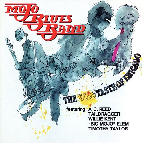 The Wild Taste of Chicago by Mojo Blues Band