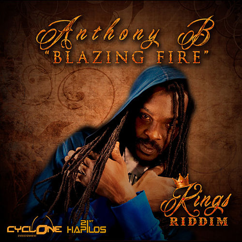Play & Download Blazing Fire - Single by Anthony B | Napster