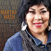 Something Good by Martha Wash