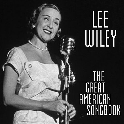 Play & Download The Great American Songbook by Lee Wiley | Napster