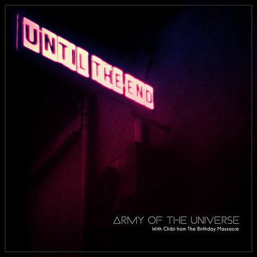 Play & Download Until the End by Army of the Universe | Napster
