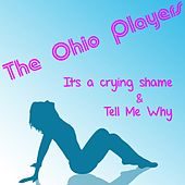 It's a Cryin' Shame by Ohio Players