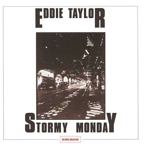 Play & Download Stormy Monday by Eddie Taylor | Napster