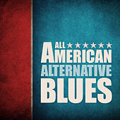 Play & Download All American Alternative Blues by Various Artists | Napster