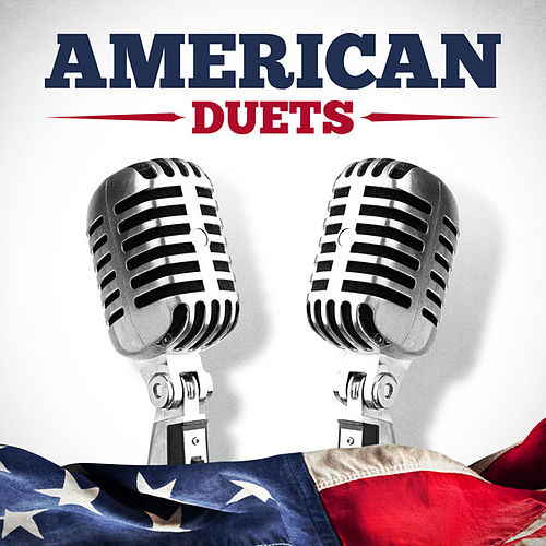 Play & Download American Duets by Various Artists | Napster