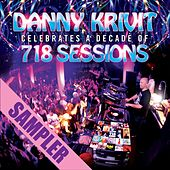Danny Krivit Celebrates A Decade Of 718 Sessions - Sampler by Various Artists