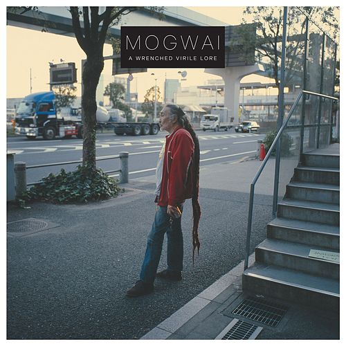 Play & Download A Wrenched Virile Lore by Mogwai | Napster
