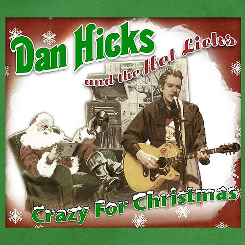 Play & Download Crazy For Christmas by Dan Hicks | Napster