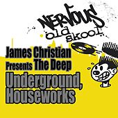Play & Download Underground / House Works by James Christian | Napster