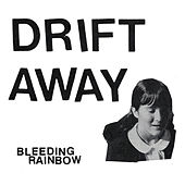 Play & Download Drift Away by Bleeding Rainbow | Napster