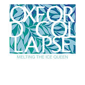Play & Download Melting the Ice Queen by Oxford Collapse | Napster