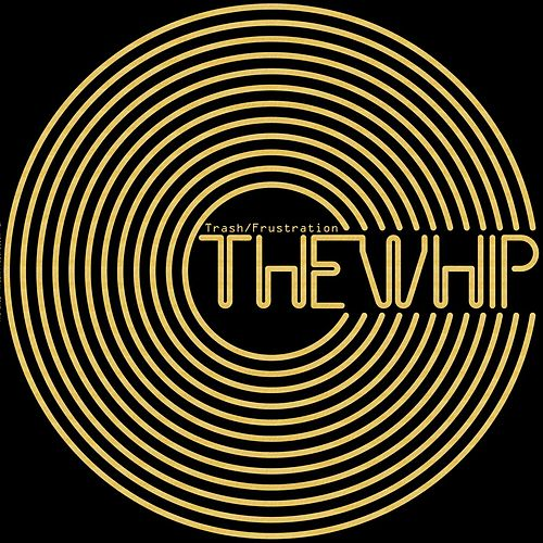 Play & Download Trash/Frustration by The Whip | Napster