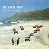 Play & Download Walking on the Streets by Beach Day | Napster