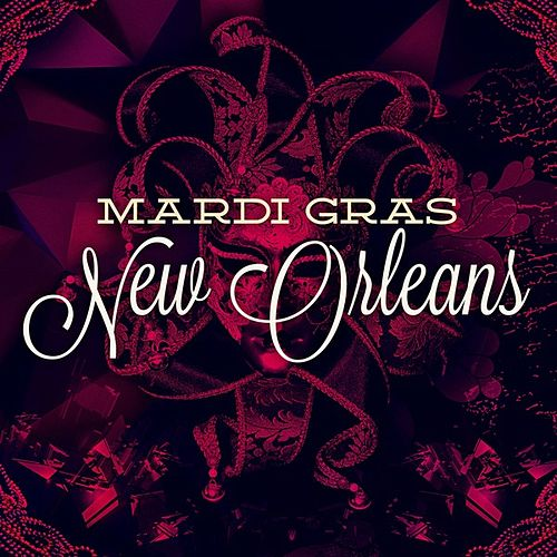 Play & Download Mardi Gras - New Orleans by Various Artists | Napster