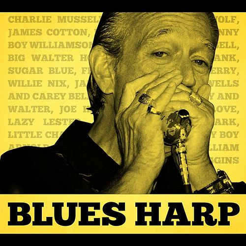 Play & Download Blues Harp by Various Artists | Napster