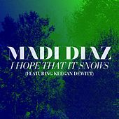 I Hope That It Snows (feat. Keegan DeWitt) by Madi Diaz