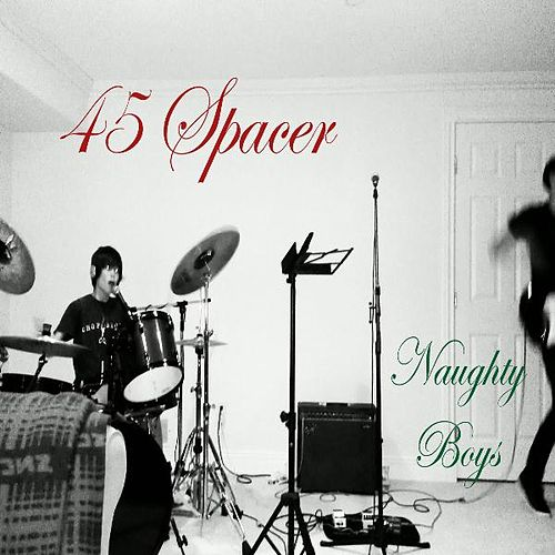 Play & Download Naughty Boys by 45 Spacer | Napster