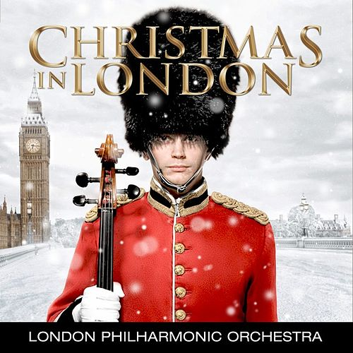 Play & Download Christmas In London by London Philharmonic Orchestra | Napster