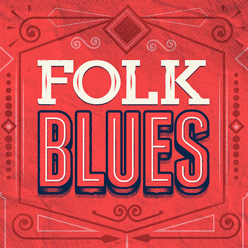 Play & Download Folk Blues by Various Artists | Napster
