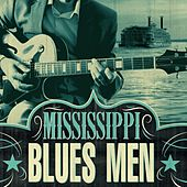 Play & Download Mississippi Blues Men by Various Artists | Napster