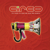 Play & Download No Todo Lo Que Es Pop Es Bueno by Circo | Napster
